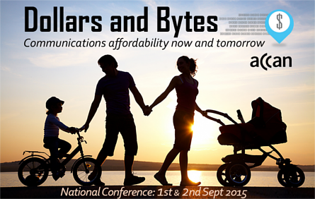 ACCAN Dollars and Bytes: Communications affordability now and tomorrow. National Conference: 1st & 2nd Sept 2015