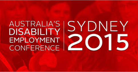 Australia's Disability Employment Conference - Sydney 2015