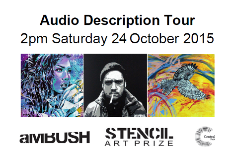 Stencil Art Prize Audio Description Tour: 2pm Saturday 24 October 2015. Three stencil artworks are displayed. Download the accessible PDF flyer below for descriptions.