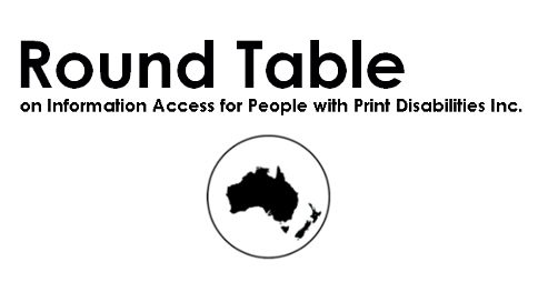 Round Table on Information Access for People with Print Disabilities Inc. with logo of Australia and New Zealand inside a circle