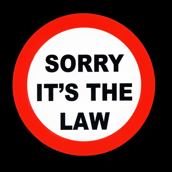 'Sorry it's the law' within a red circle